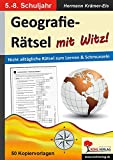 Geographie-Rätsel mit Witz! - 5.-8. Schuljahr: Nicht alltägliche Rätsel zum Lernen & Schmunzeln