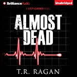 Almost Dead: Lizzy Gardner, Book 5 | T.R. Ragan