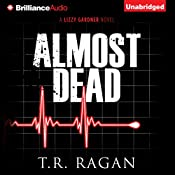 Almost Dead: Lizzy Gardner, Book 5 | T.R. Ragan