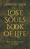 Lost Souls Book of Life (The Journals of Sophia)