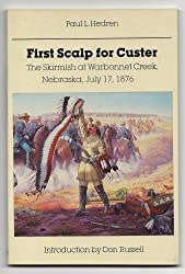 First Scalp for Custer: The Skirmish at Warbonnet Creek, Nebraska, July 17, 1876 (Bison Book)