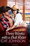 Three Weeks with a Bull Rider, Cat Johnson, 0758285426