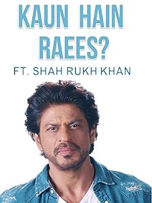 Clip: Kaun Hain Raees? Ft. Shah Rukh Khan
