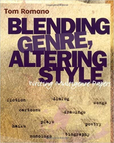 Professional development books for teachers: Blending Genre, Altering Style: Writing Multigenre Papers