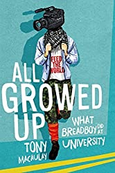 All Growed Up: What Breadboy Did at University by Tony Macaulay (2014) Paperback