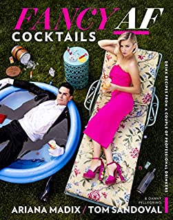 Book Cover: Fancy AF Cocktails: Drink Recipes from a Couple of Professional Drinkers