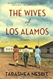 The Wives of Los Alamos, TaraShea Nesbit, 1620405032