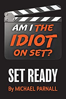 Am I the Idiot on Set?: Set Ready by [Parnall, Michael]