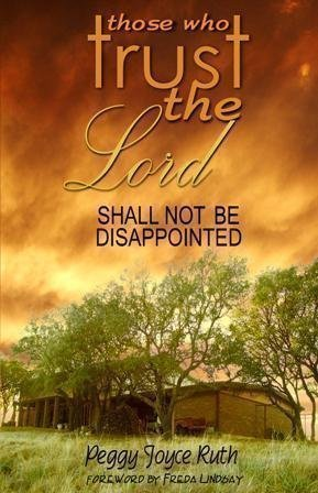 Those Who Trust the Lord Shall Not Be Disappointed - Need a boost in your faith? Learn to trust God in seemingly impossible circumstances. Includes true stories. (Examples Of Trusting God In The Bible)