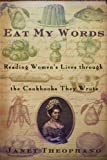 Image of Eat My Words: Reading Women's Lives Through the Cookbooks They Wrote