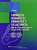img - for F?de?ed???rmacos durante el embarazo y la lactancia: Gu?de?ed???a de referencia sobre el riesgo fetal y neonatal (Spanish Edition) by Gerald G. Briggs BPharm FCCP (2009-07-16) book / textbook / text book