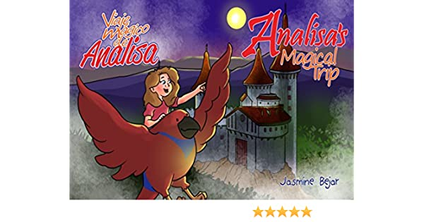 Amazon.com: Viaje mágico de Analisa- Spanish & English Edition (Dual Immersion/Bilingual)-Libro en Español para niños 3-8-(Spanish/English Edition)- eBook ...