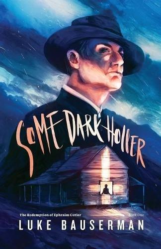 Some Dark Holler [Bauserman, Luke] (Tapa Blanda)