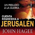 Cuenta Regressiva a Jerusalen [Jerusalem Countdown]   John Hagee