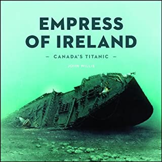Canada's Titanic: The  Empress of Ireland