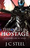 Through the Hostage: When survival is all that matters (The Cortii series) (Volume 1)