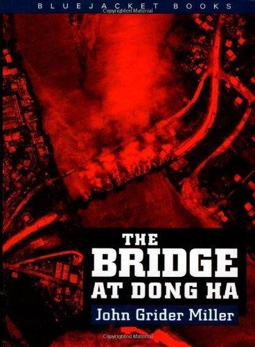 Bridge at Dong Ha (Bluejacket Books) Paperback October, 1996