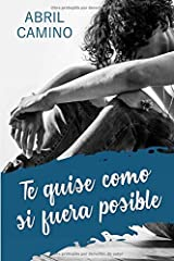Te quise como si fuera posible (Spanish Edition) Paperback