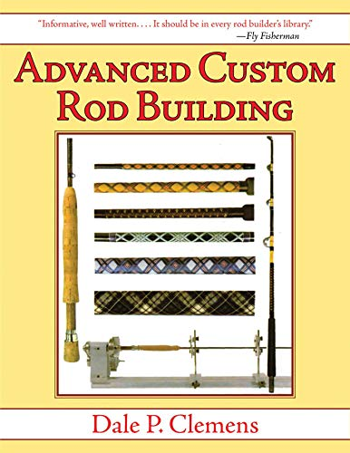 - Advanced Custom Rod Building