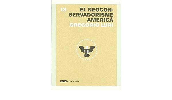 El neoconservadorisme americà (Idees): Amazon.es: Luri ...
