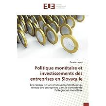 Politique monétaire et investissements des entreprises en Slovaquie: Les canaux de la transmission monétaire au niveau des entreprises dans le contexte de l'intégration monétaire
