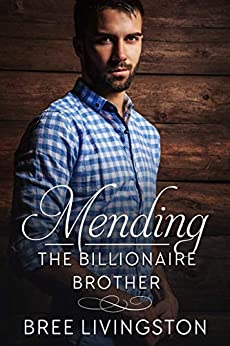 Mending the Billionaire Brother: A Clean Scottish Romance Book Three by [Livingston, Bree]