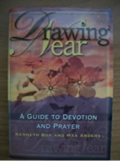 Drawing near kenneth boa max anders 9780913367100 amazon books drawing near a guide to devotion and prayer fandeluxe Images