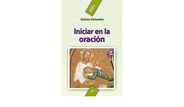 Iniciar en la oración (Maná nº 10)