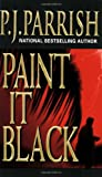 Paint It Black, P. J. Parrish, 0786014199