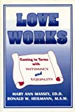 img - for Loveworks : Coming to Terms with Intimacy and Equality by Ronald W. Heilmann (1994-05-11) book / textbook / text book