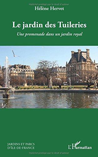 Le jardin des Tuileries: Une promenade dans un jardin royal (French Edition) PDF
