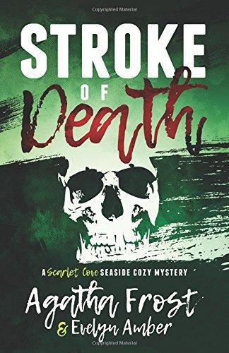Stroke of Death (Scarlet Cove Seaside Cozy Mystery)