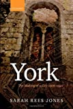 York : The Making of a City 1068-1350, Rees Jones, Sarah, 019820194X