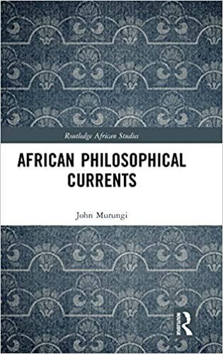 African Philosophical Currents (Routledge African Studies)