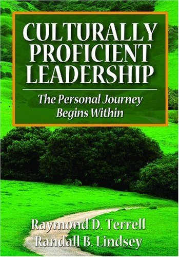 By Raymond D. Terrell - Culturally Proficient Leadership: The Personal Journey Begins Within: 1st (first) Edition