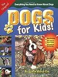 Dogs for Kids!, Kristin Mehus-Roe, 1931993831