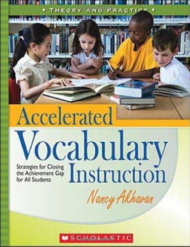Accelerated Vocabulary Instruction: Strategies for Closing the Achievement Gap for All Students -