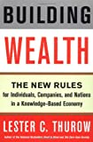 Building Wealth, Lester C. Thurow, 0887309526