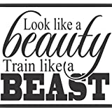 Look Like a Beauty, Train Like a BEAST - Wall Vinyl Decal Sign - 7 X 7 Inches