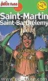 Saint-Martin, Saint-Barthélemy par Le Petit Futé