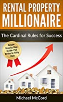 RENTAL PROPERTY INVESTING: THE CARDINAL RULES FOR SUCCESS (RENTAL PROPERTY, NO MONEY DOWN, REAL ESTATE INVESTING, PASSIVE INCOME, INVESTING BOOK 1)