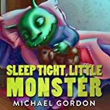 Babies Kids Best Deals - Books for Kids: Sleep Tight, Little Monster: (Children's book about a Little Monster, Picture Books, Preschool Books, Ages 3-5, Baby Books, Kids Book, Bedtime Story)