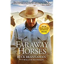 Faraway Horses: The Adventures And Wisdom Of One Of America's Most Renowned Horsemen
