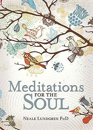 Meditations for the Soul eBook: Lundgren, Neale: Amazon ...