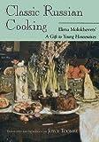 Classic Russian Cooking: Elena Molokhovets'
