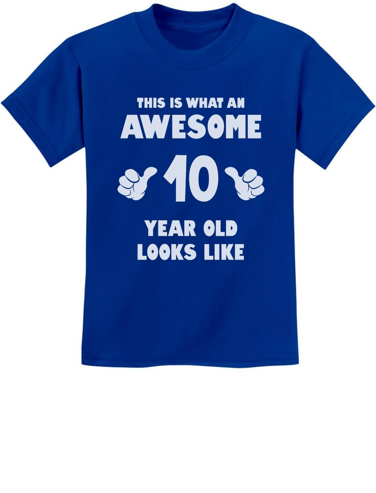 Tstars TeeStars - This Is What an Awesome 10 Year Old Looks Like Youth Kids T-Shirt Medium Blue