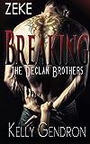ZEKE (Breaking the Declan Brothers, #3) (Volume 3)