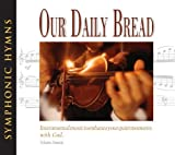 Our Daily Bread - Symphonic Hymns - Volume 16 by Various (2009-05-01)