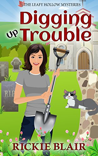 Digging Up Trouble (The Leafy Hollow Mysteries Book 2) ()