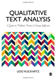 Qualitative Text Analysis : A Guide to Methods, Practice and Using Software, Kuckartz, Udo, 144626775X